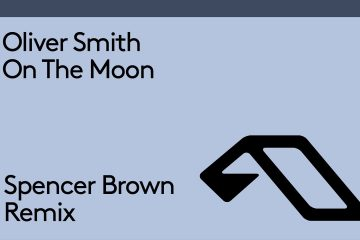 Oliver-Smith-On-The-Moon-Spencer-Brown-Remix