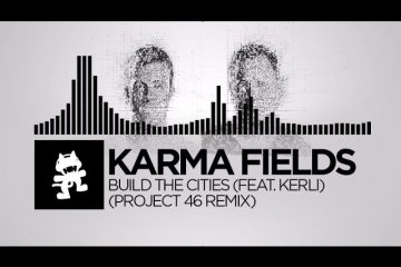 Karma-Fields-Build-The-Cities-feat.-Kerli-Project-46-Remix-Monstercat-Release