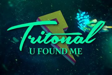 Tritonal-U-Found-Me-Lyric-Video