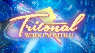 Tritonal-When-Im-with-U-feat.-Maia-Wright-Lyric-Video