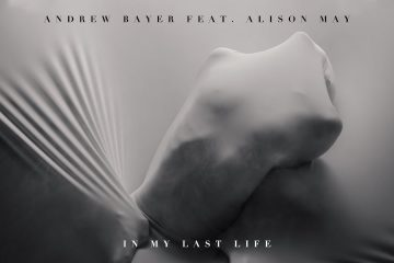 Andrew-Bayer-feat.-Alison-May-In-My-Last-Life-In-My-Next-Life-Mix