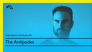 Anjunabeats-Worldwide-614-with-The-Antipodes
