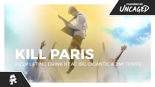 Kill-Paris-Fizzy-Lifting-Drink-feat.-Big-Gigantic-Jimi-Tents-Monstercat-Official-Music-Video