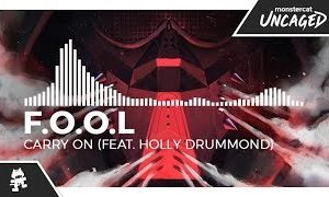 F.O.O.L-Carry-On-feat.-Holly-Drummond-Monstercat-Release